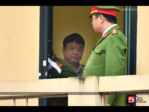 Fallen Vietnamese political star stands second trial for $35 million loss at PetroVietnam