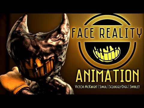 "【BENDY SFM】 ""FACE REALITY"" - Victor McKnight, Simul, SquigglyDigg, & Swiblet"