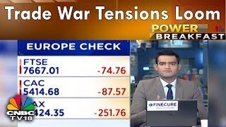 Trade War Tensions Loom | Power Breakfast (Part 1) | 13th Aug | CNBC TV18