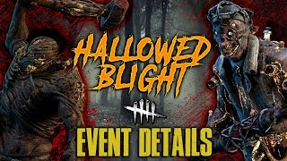 HALLOWED BLIGHT! Event Details - Dead by Daylight with HybridPanda