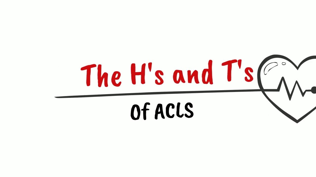 The H's and T's of ACLS - YouTube