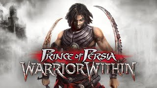 Prince of Persia Warrior Within 51a. Warrior Within & Dawning of A New Fate v1
