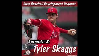 CSP Elite Baseball Development Podcast: Tyler Skaggs