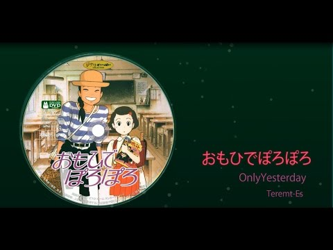 Only Yesterday おもひでぽろぽろ - Teremt-Es Production company - Studio Ghibli I don't own the music in this video do not use the video! Subscribe ...
