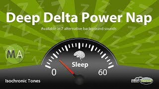 Deep Delta Power Nap Improve Memory, Problem Solving  isochronic tones