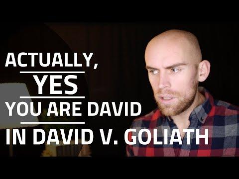 Actually, You ARE David in 'David v. Goliath'