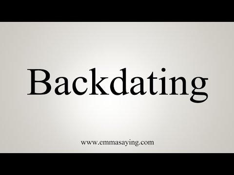 How To Say Backdating