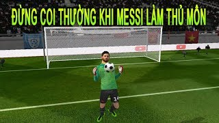Thử Messi làm thủ môn và cái kết Dream League Soccer 2019