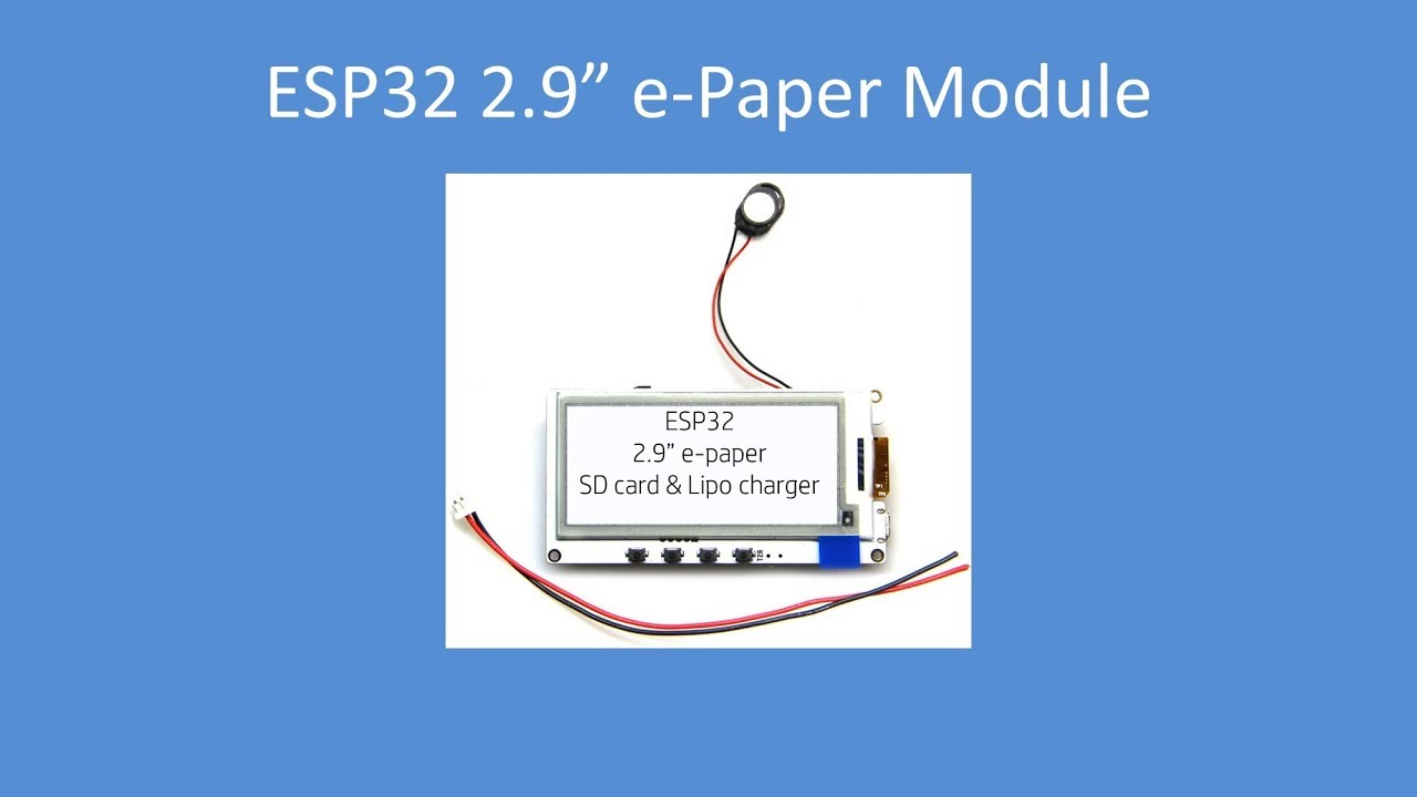 Tech Note 099 - ESP32, 2 9