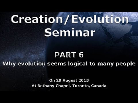 Creation/Evolution Seminar by Dr. George Johnson, Toronto  Part 6
