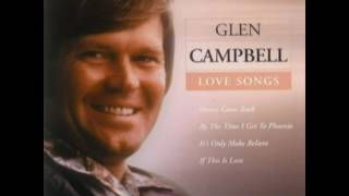 Watch Glen Campbell I Cant Help It if Im Still In Love With You video