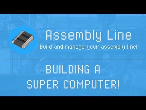 Assembly Line - Building a Super Computer - 652k Money - Gameplay