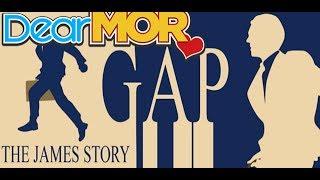 """Dear MOR: """"Gap"""" The James Story 03-18-17"""
