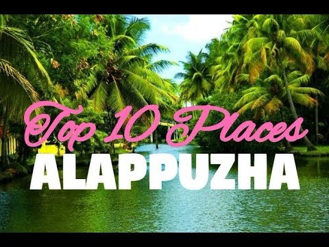 Top 10 Best Places to Visit in Alappuzha