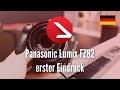Panasonic Lumix FZ82 erster Eindruck
