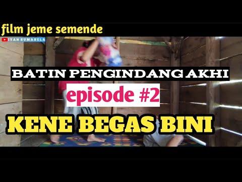 BATIN PENGINDANG AHI Episode#2 KENE BEGAS BINI-film Jeme Semende