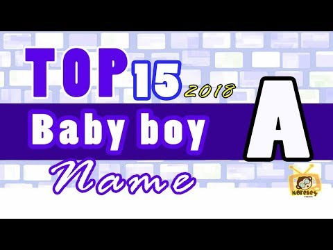 Baby Boy Names Start With A, 2018 's Top15, Unique Baby Names 2018