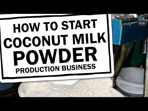 How to Start a Coconut Milk Powder Production Business