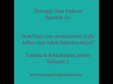 62: How Does Attachment Style Affect Our Relationships?