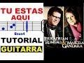 "(121) ""TU ESTAS AQUI"" - (Tutorial Guitarra) - Jesús Adrian Romero & Marcela Gandara"