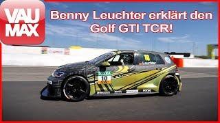 Benny Leuchter erklärt den VW Golf GTI TCR, seinen Rennwagen / TCR Review