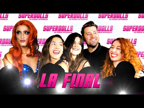 "SUPERDOLLS: ""Una final única!"" (Gala Final) 