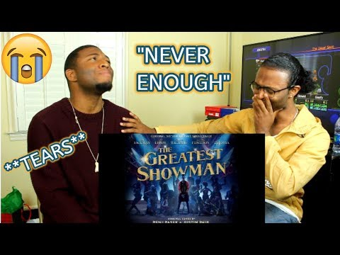 Never Enough (from The Greatest Showman Soundtrack) (REACTION)
