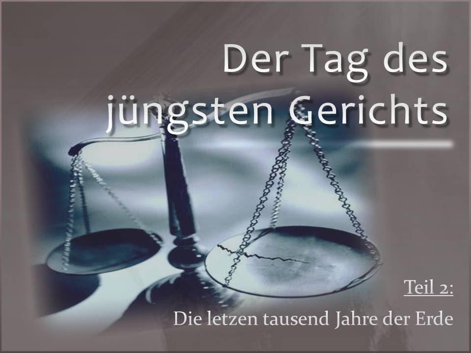 Der Tag Des Jüngsten Gerichts Teil 2 Was Ist Das 1000jährige Reich