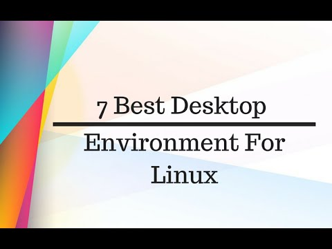 7 Best Desktop Environments For Linux in 2019
