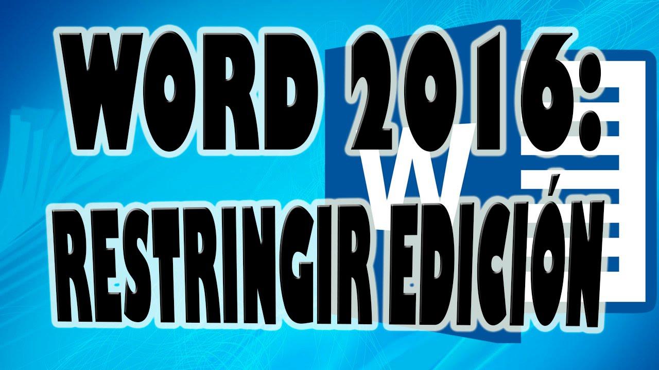 WORD 2016: Restringir Edición o Proteger Documento en Word. - YouTube