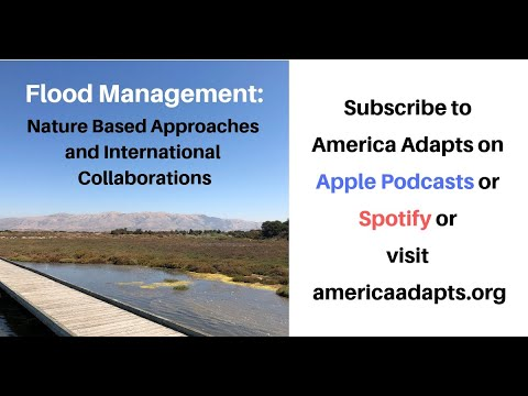 Flood Management:  Nature Based Approaches And International Collaborations