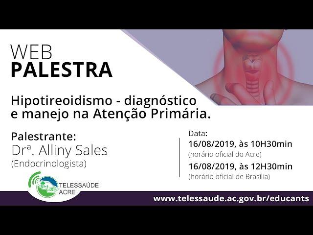 Hipotireoidismo - diagnóstico e manejo na Atenção Primária