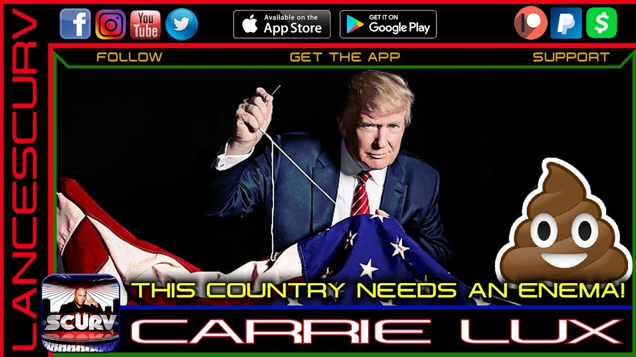 THIS COUNTRY NEEDS AN ENEMA! - CARRIE LUX