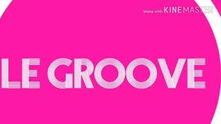 LE GROOVE 2018 SUMMER MUSIC FESTIVAL MIX 2