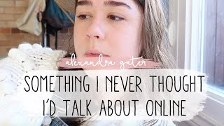Something I never thought I'd talk about online...  DITL of a YouTuber