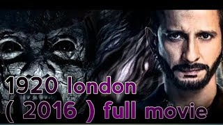 1920 London ( 2016 ) Full movie _ Hindi Horror - S(360P)