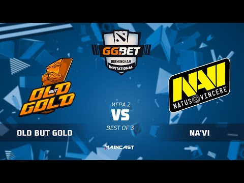 Old But Gold vs NAVI - GG.Bet Birmingham Invitational - G2