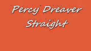 The Late Percy Dreaver-Straight