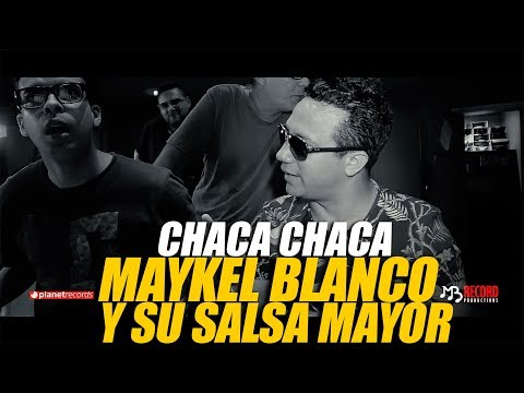 MAYKEL BLANCO Y SU SALSA MAYOR - Chaca Chaca (Promo Video HD) - Клип смотреть онлайн с ютуб youtube, скачать