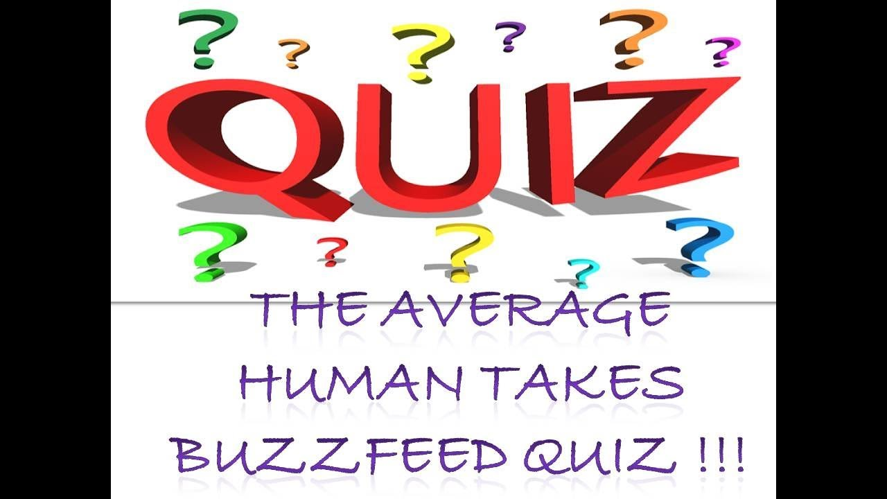 Taking a Buzzfeed quiz!!! | The average human takes a buzzfeed personality  test
