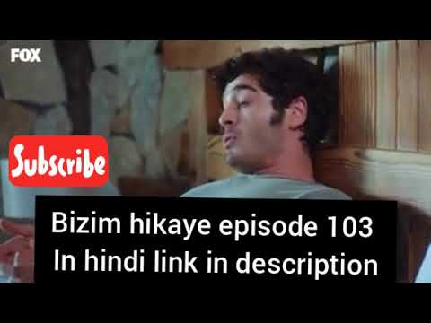 Bizim hikaye episode 103 in hindi//our story episode 103 in hindi//link in  description 👇
