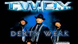 T.W.D.Y. Ft E-40 & Too $hort - Pervin
