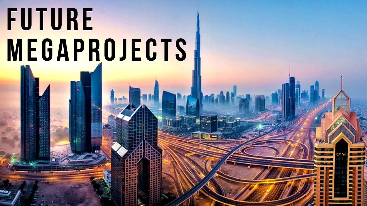 The World's Future Megaprojects