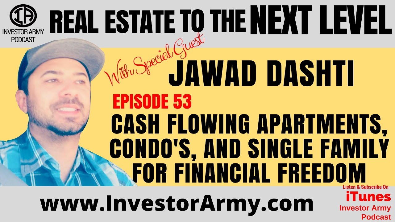 Jawad Dashti - Cash Flowing Apartments, Condo's, and Single Family for Financial Freedom - EP 53