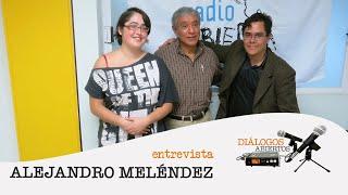 Alejandro Meléndez - Diálogos Abiertos