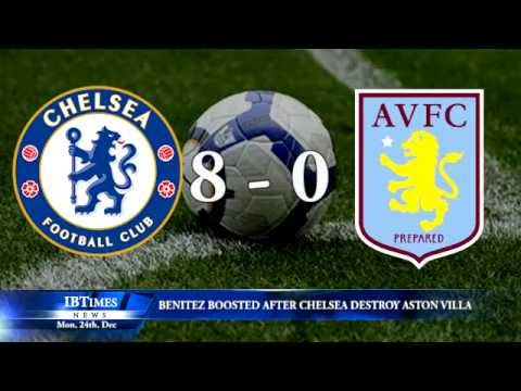 Benitez boosted after Chelsea destroy Aston Villa - YouTube