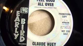 Claude Huey.    Feel good all over .