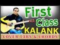 Kalank Baki Sab First Class Guitar Tabs Chords Cover Arijit Singh Neeti Mohan Pritam