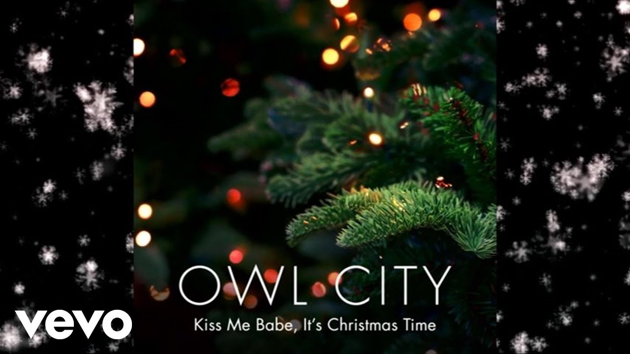 Owl City - Kiss Me Babe, It's Christmas Time (Audio) - YouTube