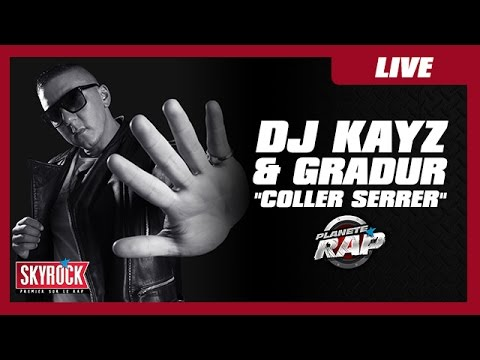"Dj Kayz & Gradur ""Coller serrer"" en live #PlanèteRap"